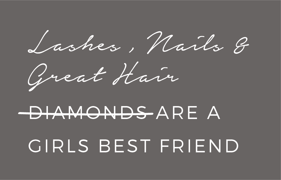 Lashes, nails and great hair are a girl's best friend